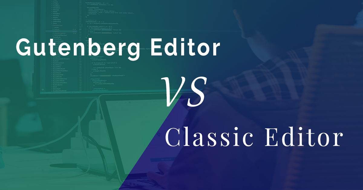 Writing with Gutenberg Editor : Is it easier than WordPress Classic Editor?